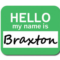 Braxton Hello My Name Is Mouse Pad