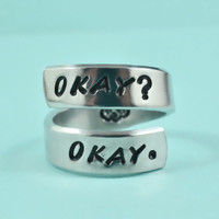 OKAY? OKAY. - Hand stamped Spiral Aluminum Ring, The Fault In Our Stars Inspired Ring, TFIOS Fans Ring