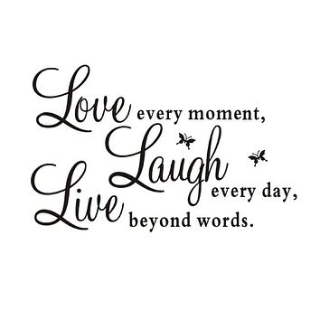 Live every moment,Laugh every day, Love beyond words Quote Black Words Room Art Mural Wall Sticker Decal