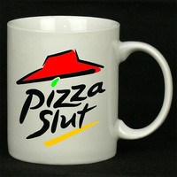 Pizza Slut New For Ceramic Mugs Coffee *