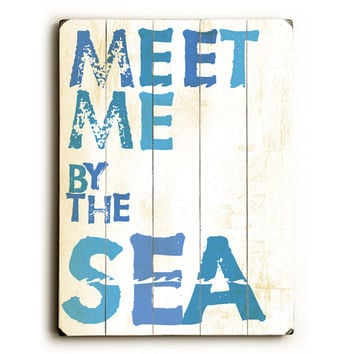 Meet Me By The Sea by Artist Peter Horjus Wood Sign