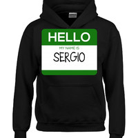 Hello My Name Is SERGIO v1-Hoodie