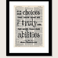 Harry Potter Inspired It is our choices that show what we truly are far more than our abilities altered art dictionary page book print