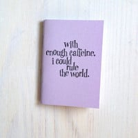 Small Notebook: Caffeine, Funny, Humor, Party, Wedding Favor, Wedding, Gift, Unique, Notebook, Journal, Christmas, Stocking Stuffer, U80