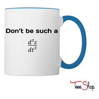 Don't be such a third derivative Coffee & Tea Mug