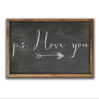 p.s. i love you wooden chalkboard look sign framed out in wood. Handmade wooden signs Valentine's day signs Family signs inspirational sign