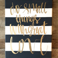 Do small things with great love- Mother Teresa quote, striped canvas, home decor, nursery decor, wall art typography calligraphy, wall decor