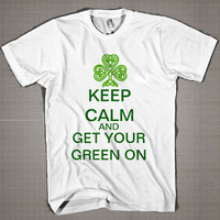 Keep Calm Get Your Green On  Mens and Women T-Shirt Available Color Black And White