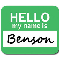 Benson Hello My Name Is Mouse Pad