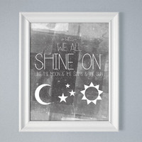 Gray We All Shine On Like The Moon and the Stars and the Sun John Lennon Quote Song 5x7 8x10 11x14 16x20