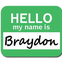 Braydon Hello My Name Is Mouse Pad