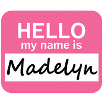 Madelyn Hello My Name Is Mouse Pad