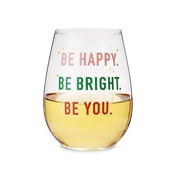Be Happy, Be Bright, Be You stemless Wine Glass