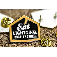Eat Lightning. Crap Thunder... Enamel Pin