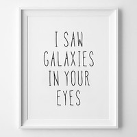 Nursery print, galaxies poster, wall art, kids room decor, poster, black and white, nursery prints, i saw galaxies in your eyes