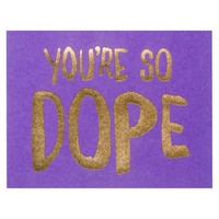 You're So Dope Card