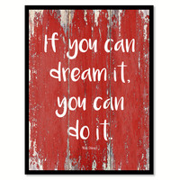 If You Can Dream It You Can Do It Walt Disney Inspirational Quote Saying Gift Ideas Home Decor Wall Art