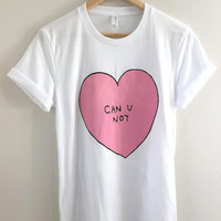 Can U Not Pink Heart White Graphic Unisex Tee