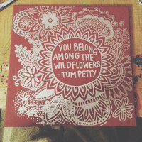 Wild Flower Tom Petty Quote, Painting on Canvas