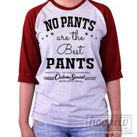 No Pants are the Best Pants shirt Baseball tee shirt Raglan shirt Baseball T-Shirt Harry shirt Unisex - S M L XL 2XL