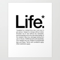 Life.* Available for a limited time only. (White) Art Print by WORDS BRAND™