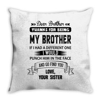 Dear Brother, Love, Your Sister Throw Pillow