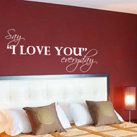 Say I Love You Everyday Wall Decal
