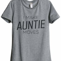 I Make Auntie Moves