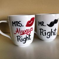 Mr. Right and Mrs Always Right Coffee Mugs Hand Painted