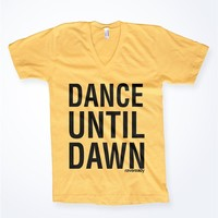 Dance Until Dawn V-Neck Shirt : RaveReady V-Neck Shirts