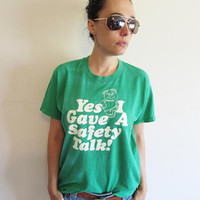 """Vintage 70s Distressed Soft and Thin Screen Stars Green """"Yes I Gave a Safety Talk"""" T Shirt"""