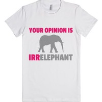 Your Opinion Is Irrelephant T-shirt (pnkgryicl71)-White T-Shirt