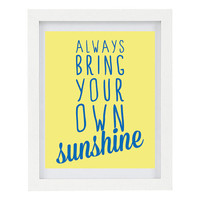 Always Bring Your Own Sunshine, Inspirational Print, Typography Print, Summer Home Decor, Positive Print, Yellow, Dazzling Blue, 8 x 10