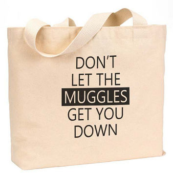 """Don't Let the muggles get you down Canvas Jumbo Tote Bag 18""""w x 11""""h"""