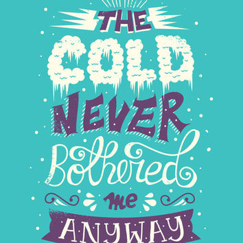 Frozen: The Cold Never Bothered Me Anyway Art Print by Risa Rodil