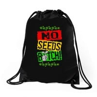 no seeds weed bitch cannabis Drawstring Bags