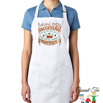 Behind Every Successful Person is a Substantial Amount of Coffee EMBROIDERED Women's Apron Great Mother's Day Gift
