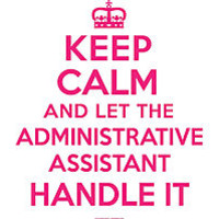 'Keep Calm and Let Administrative Assistant Handle It' T-Shirts