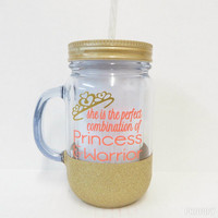 Personalized Mason Jar * She is the perfect combination of Princess & Warrior * Personalized Tumbler * Acrylic Tumbler * Birthday Gift *