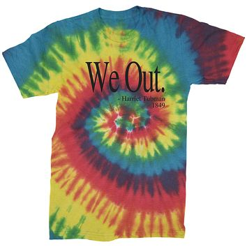 We Out (Black Print) Harriet Tubman Funny Quote  Mens Tie-Dye T-shirt