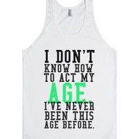 Act my age-Unisex White Tank