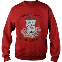 Dutch Bros Coffee and she lived happily ever after shirt Sweatshirt Unisex