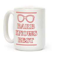 BARB KNOWS BEST MUG