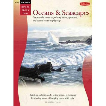 Oceans and Seascapes (How to Draw & Paint: Oil & Acrylic)