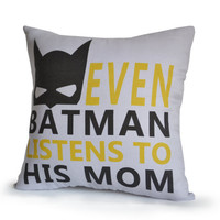 Kid's Room Decor Even Batman Listens to His Mom Throw Pillow Cover White