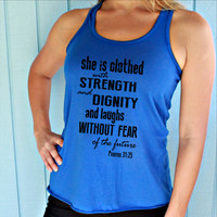 Christian Womens Flowy Bible Verse Tank Top. Proverbs 31 25. She is Clothed with Strength and Dignity. Inspirational Tank. Workout Apparel.