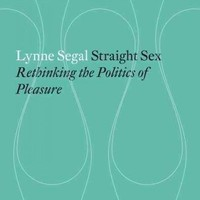 Straight Sex: Rethinking the Politics of Pleasure (Radical Thinkers): Straight Sex: The Politics of Pleasure (Radical Thinkers)