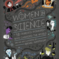 Women in Science: 50 Fearless Pioneers Who Changed the World by Rachel Ignotofsky, Hardcover | Barnes & Noble®