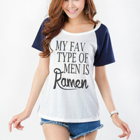 My fav type of men is Ramen TShirt Short Sleeve Raglan Tee Womens Hot Fashion Hipster Tumblr TShirt Printed Tee Teenager Girls Gifts