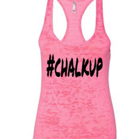 Burnout Racerback Tank #Chalkup.Women's Workout Tank.Burnout Tank.Chalkup tank.Hashtag tank.Women's tank.Workout Tank.Women's Clothing.